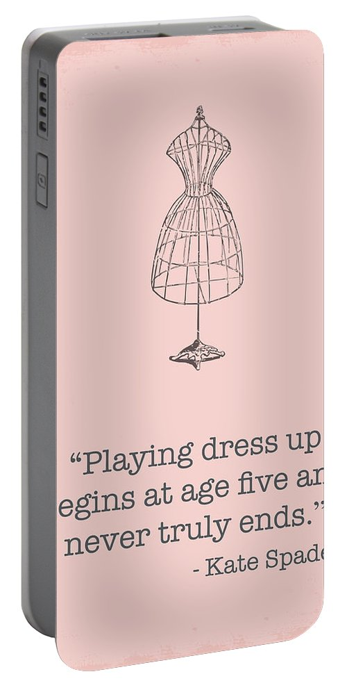 Kate Spade Portable Battery Charger featuring the digital art Kate Spade Dress Up Quote by Nancy Ingersoll