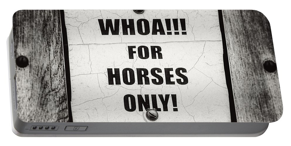 Horses Portable Battery Charger featuring the photograph Whoa For Horses Only Sign In Black And White by Lisa Russo