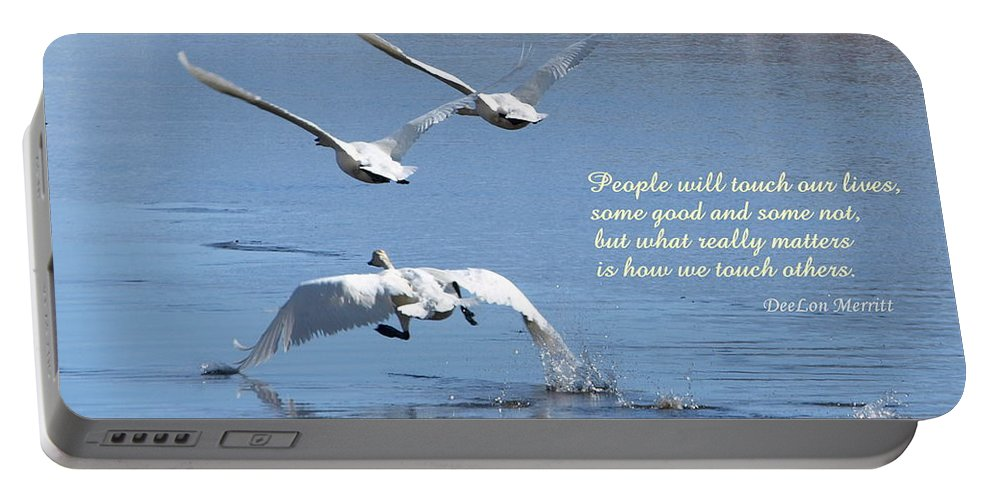 Birds Portable Battery Charger featuring the photograph People Will Touch Our Lives... by DeeLon Merritt