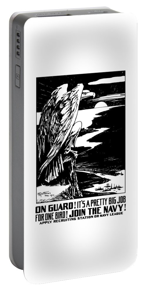 Ww1 Portable Battery Charger featuring the painting On Guard - Join The Navy by War Is Hell Store