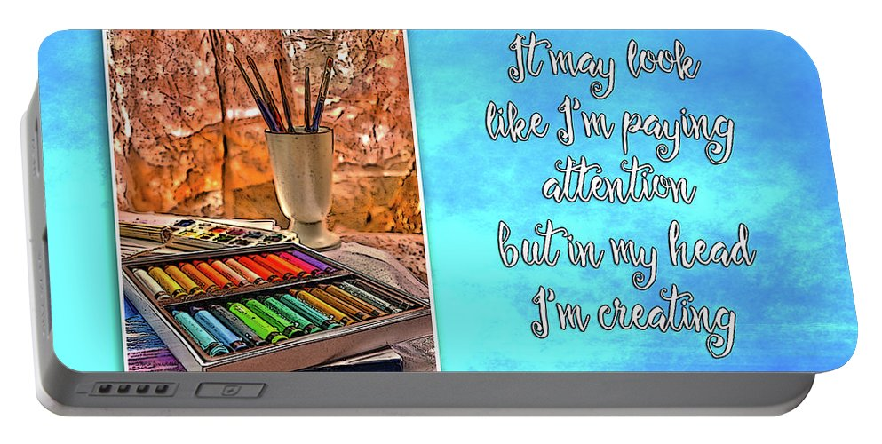 Attention Portable Battery Charger featuring the photograph Always Creating by Randi Grace Nilsberg