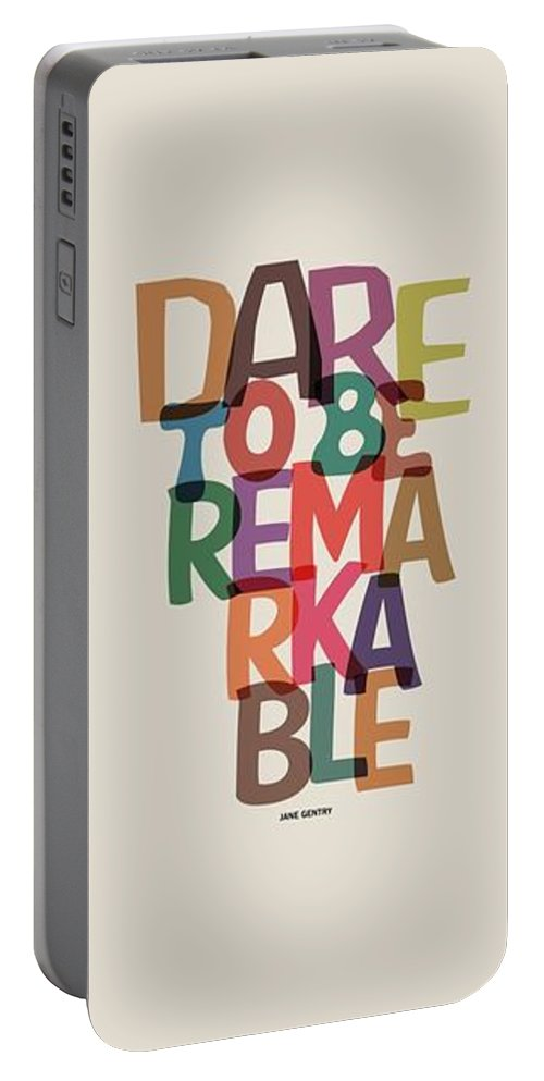 Motivational Quote Portable Battery Charger featuring the digital art Dare To Be Jane Gentry Motivating Quotes poster by Lab No 4