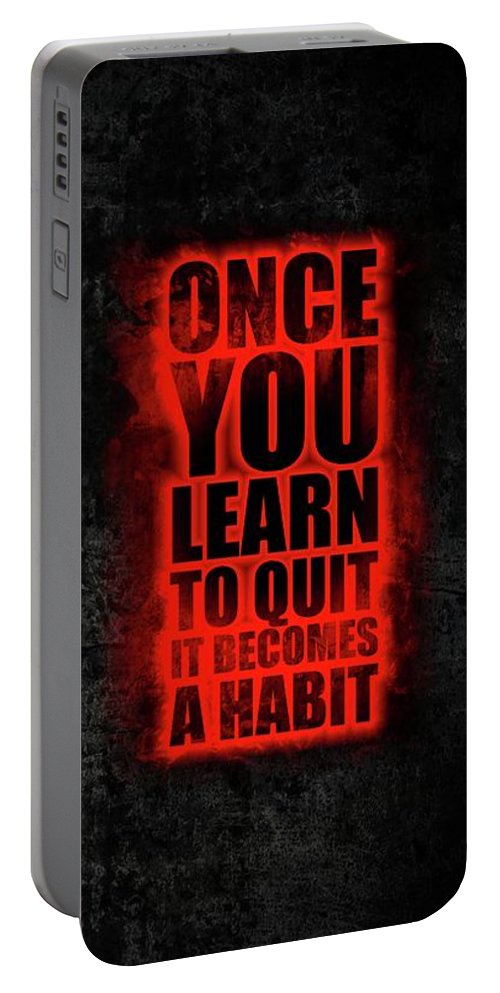Gym Portable Battery Charger featuring the digital art Once You Learn To Quit It Becomes A Habit Gym Motivational Quotes Poster by Lab No 4