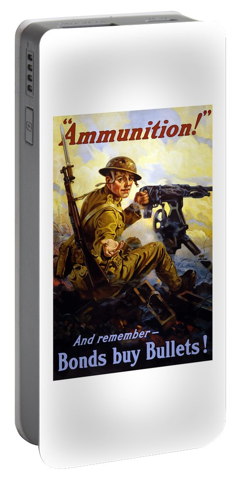 Ww1 Portable Battery Charger featuring the painting Ammunition - Bonds Buy Bullets by War Is Hell Store