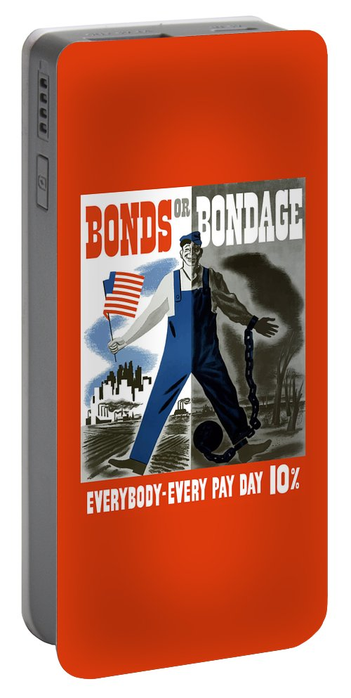 War Bonds Portable Battery Charger featuring the painting Bonds Or Bondage -- Ww2 Propaganda by War Is Hell Store