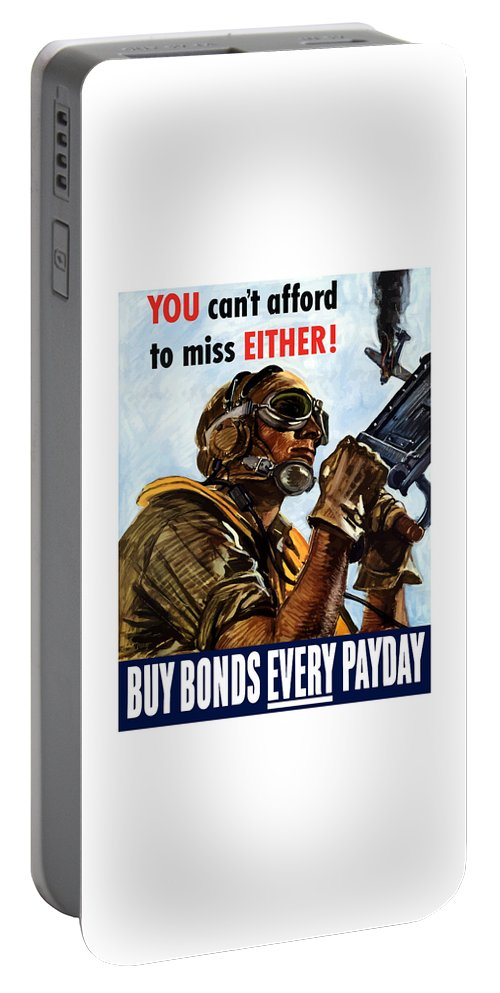 War Propaganda Portable Battery Charger featuring the painting Buy Bonds Every Payday by War Is Hell Store