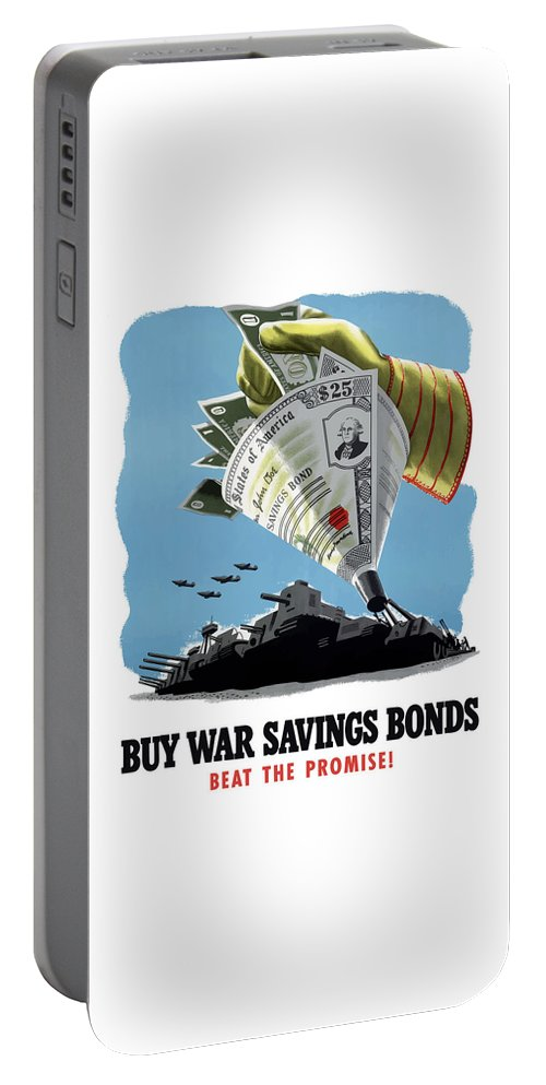 Propaganda Portable Battery Charger featuring the painting Buy War Savings Bonds by War Is Hell Store