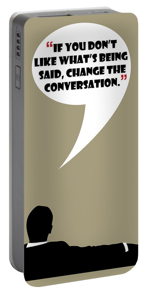 Don Draper Portable Battery Charger featuring the painting Change The Conversation - Mad Men Poster Don Draper Quote by Beautify My Walls