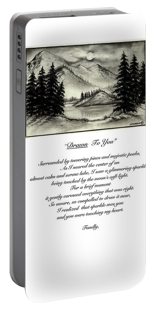 Romantic Poem And Drawing Portable Battery Charger featuring the drawing Drawn To You by Larry Lehman