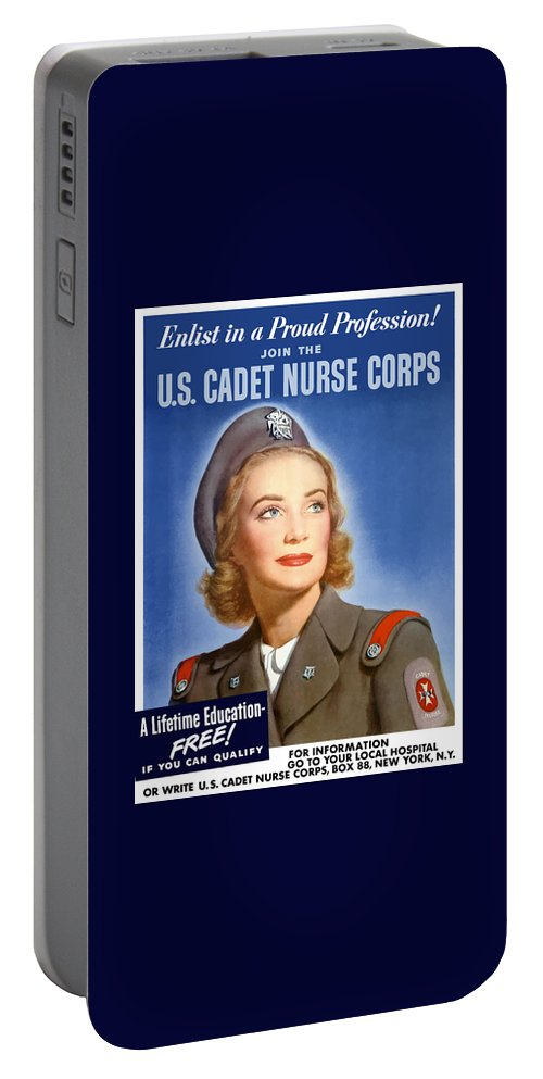 Nursing Portable Battery Charger featuring the painting Enlist In A Proud Profession - Join The Us Cadet Nurse Corps by War Is Hell Store