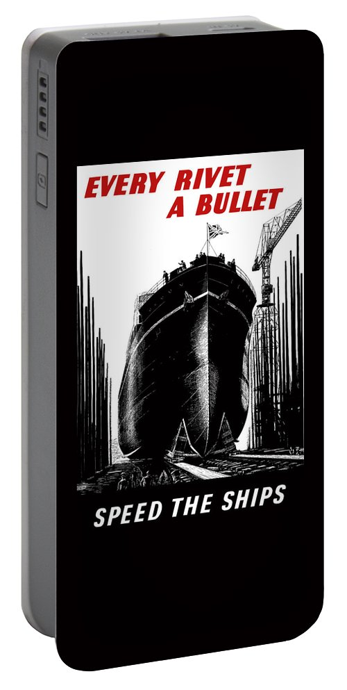 Navy Portable Battery Charger featuring the painting Every Rivet A Bullet - Speed The Ships by War Is Hell Store
