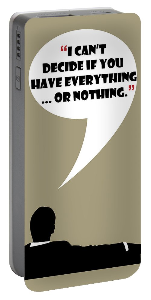 Don Draper Portable Battery Charger featuring the painting Everything Or Nothing - Mad Men Poster Don Draper Quote by Beautify My Walls