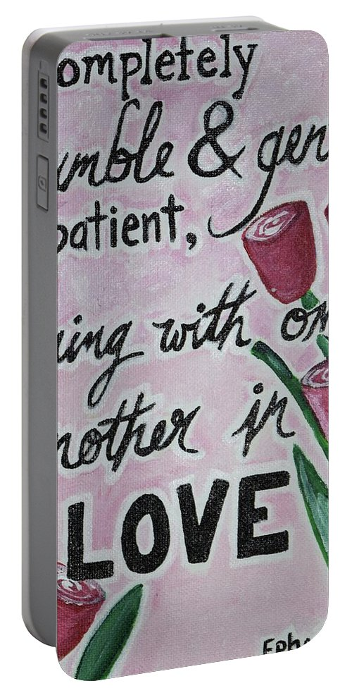 Be Completely Humble And Gentle Be Patient Bearing With One Another In Love Tulips Green Leaves Bible Verses Religious Home Decor Art Decor Inspirational Portable Battery Charger featuring the painting Humble by Anne Seay