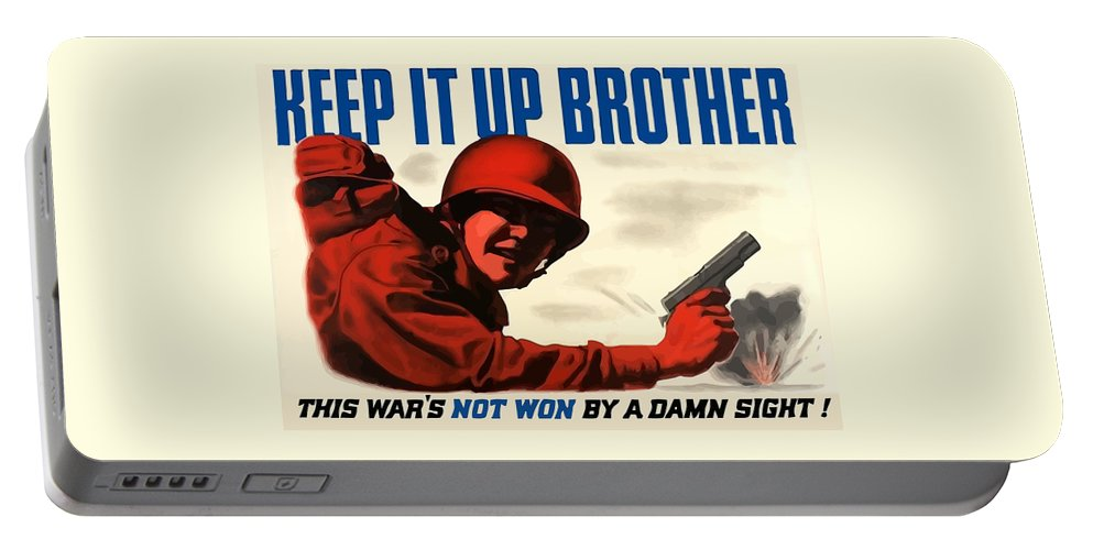 Ww2 Portable Battery Charger featuring the painting Keep It Up Brother by War Is Hell Store