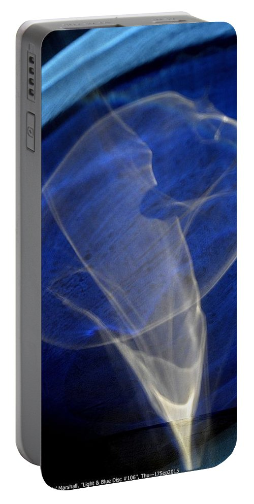 Blue Portable Battery Charger featuring the photograph Light And Blue Disc No.106, Thu--17sep2015 by Robert 'Standing Eagle'
