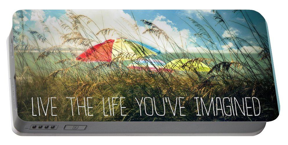 Live The Life You've Imagined Portable Battery Charger featuring the photograph Live The Life You've Imagined by Tammy Wetzel