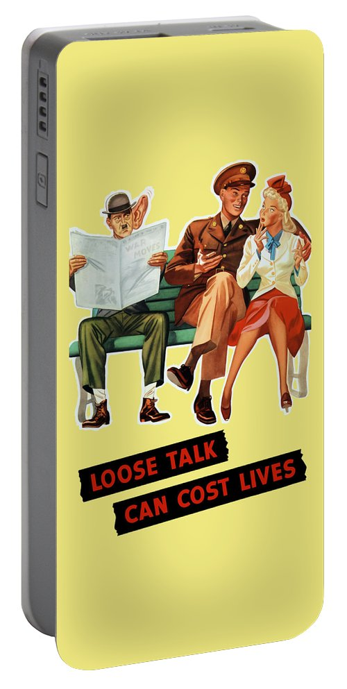 Wwii Portable Battery Charger featuring the painting Loose Talk Can Cost Lives - World War Two by War Is Hell Store