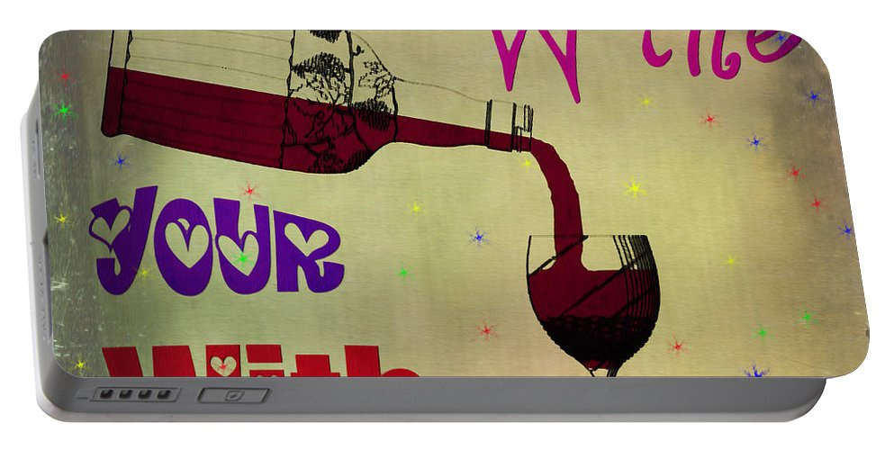 Love Portable Battery Charger featuring the painting Love The Wine Your With by Bill Cannon