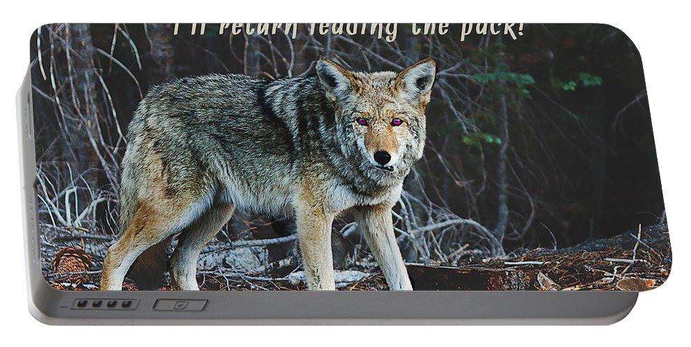 Inspirational Portable Battery Charger featuring the photograph Menacing Wolf In The Woods Lead The Pack by Elaine Plesser