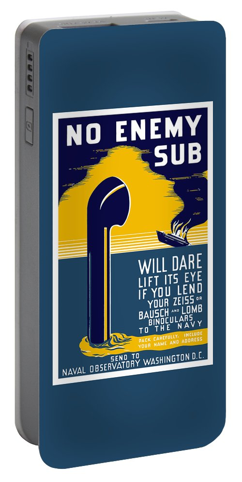 Wwii Portable Battery Charger featuring the painting No Enemy Sub Will Dare Lift Its Eye by War Is Hell Store