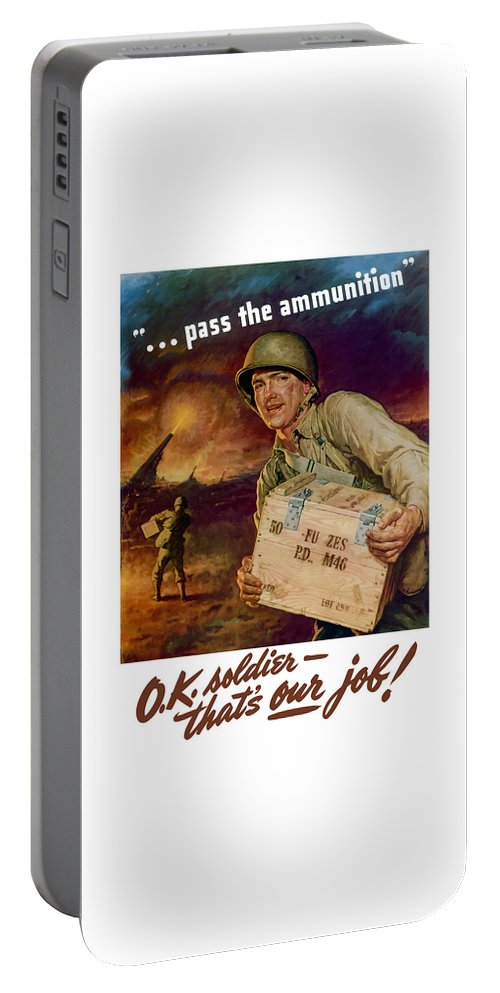 Ammunition Portable Battery Charger featuring the painting Pass The Ammunition -- Propaganda Poster by War Is Hell Store