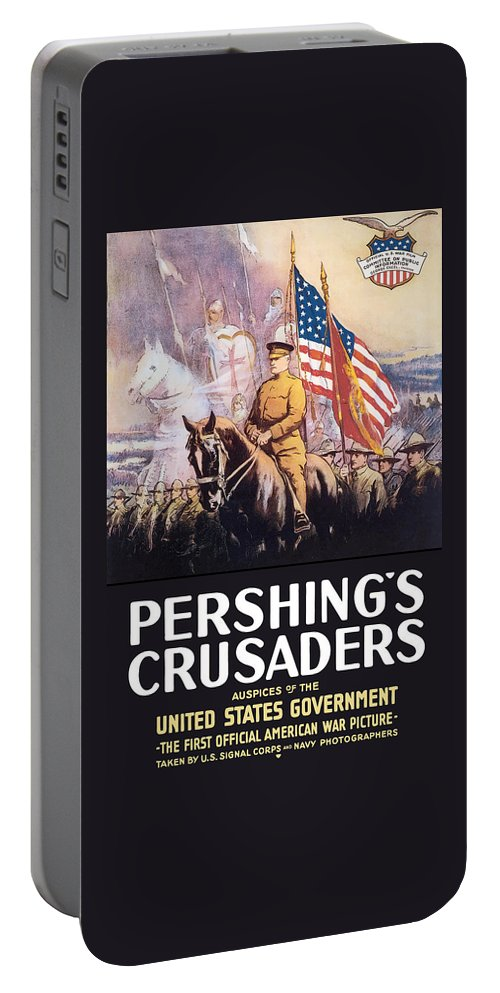General Pershing Portable Battery Charger featuring the painting Pershing's Crusaders -- Ww1 Propaganda by War Is Hell Store