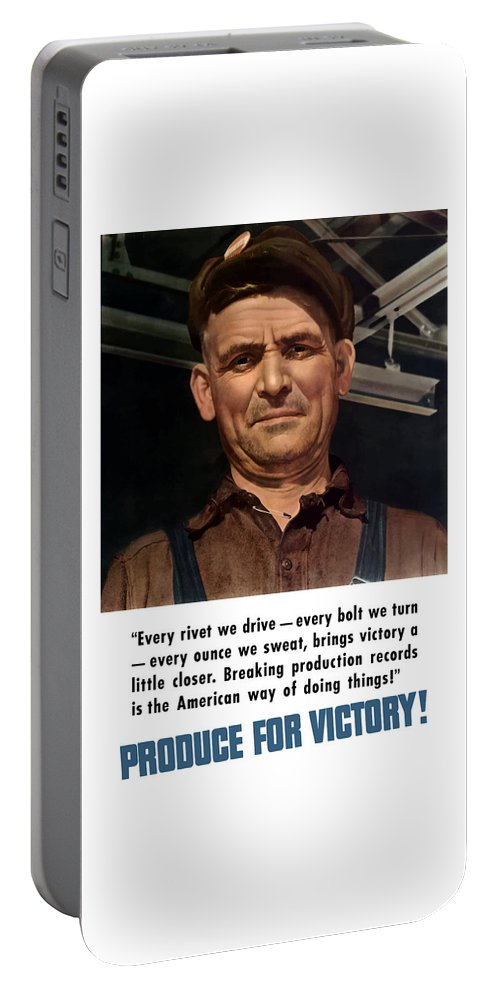 American Worker Portable Battery Charger featuring the painting Produce For Victory by War Is Hell Store