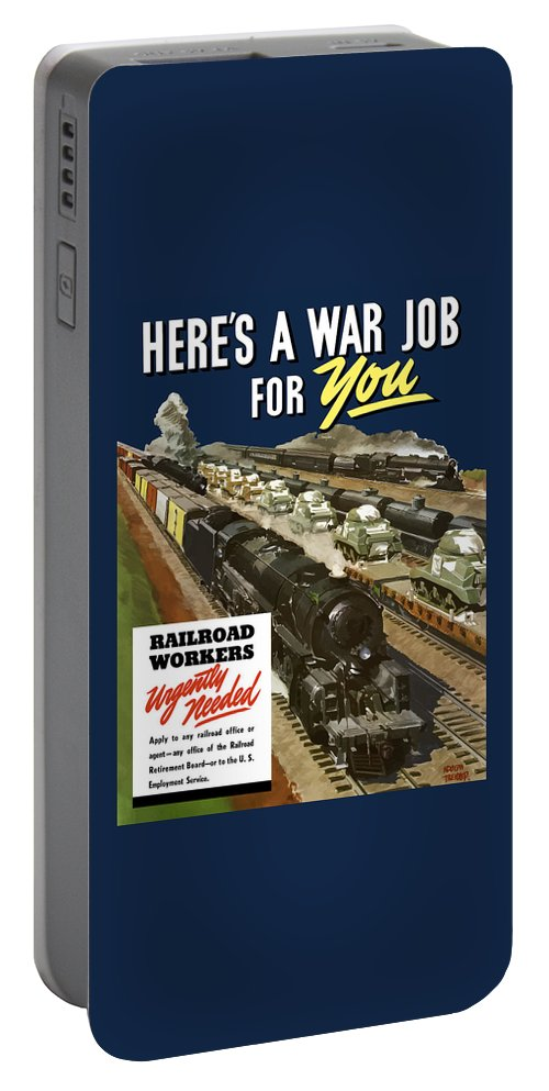 Trains Portable Battery Charger featuring the painting Railroad Workers Urgently Needed by War Is Hell Store