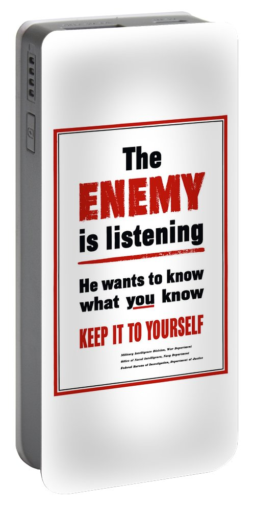 Propaganda Portable Battery Charger featuring the mixed media The Enemy Is Listening - Ww2 by War Is Hell Store
