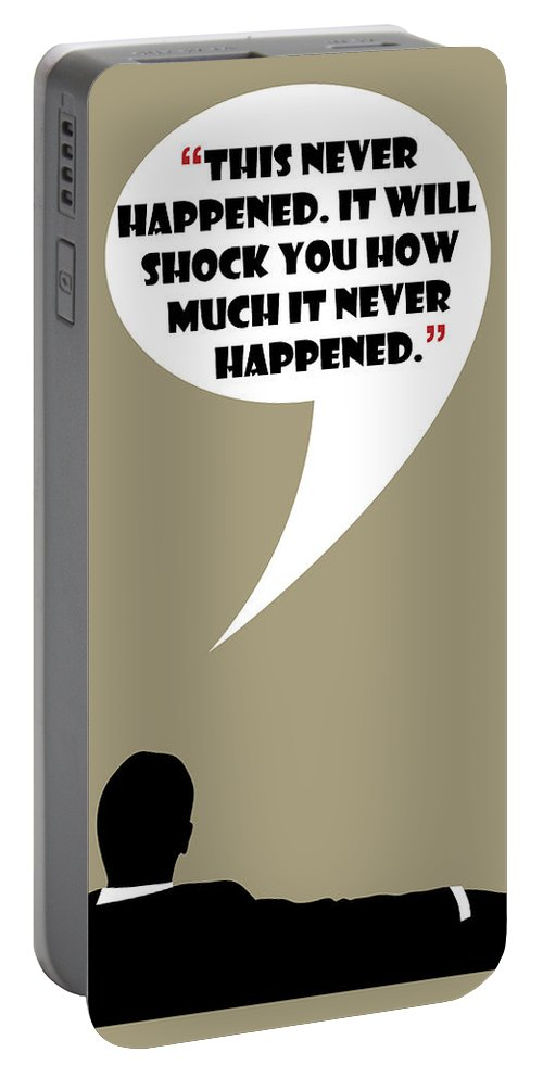 Don Draper Portable Battery Charger featuring the painting This Never Happened - Mad Men Poster Don Draper Quote by Beautify My Walls