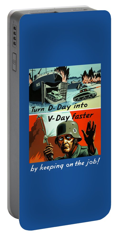 D Day Portable Battery Charger featuring the painting Turn D-day Into V-day Faster by War Is Hell Store
