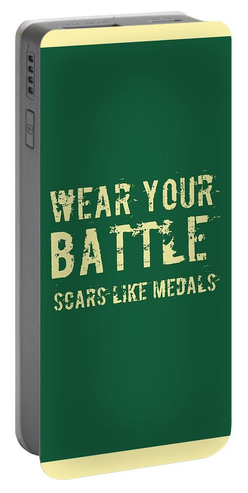 Quote Portable Battery Charger featuring the digital art Wear Your Battle Scars - For Men by Victoria Pousada Kreindler