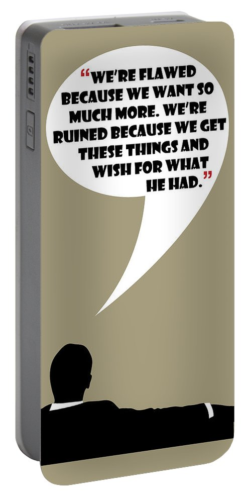 Don Draper Portable Battery Charger featuring the painting We're Flawed - Mad Men Poster Don Draper Quote by Beautify My Walls