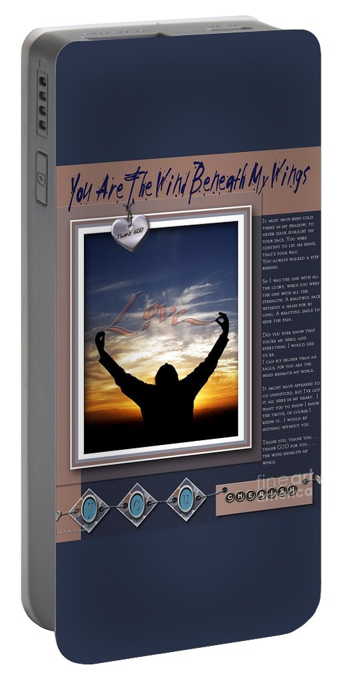 Wind Beneath My Wings Portable Battery Charger featuring the digital art You Are The Wind Beneath My Wings by Kathy Tarochione