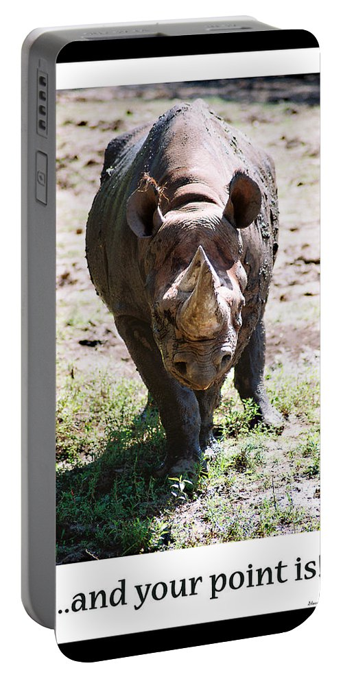 Rhino Portable Battery Charger featuring the photograph Your Point Is by Steve Karol