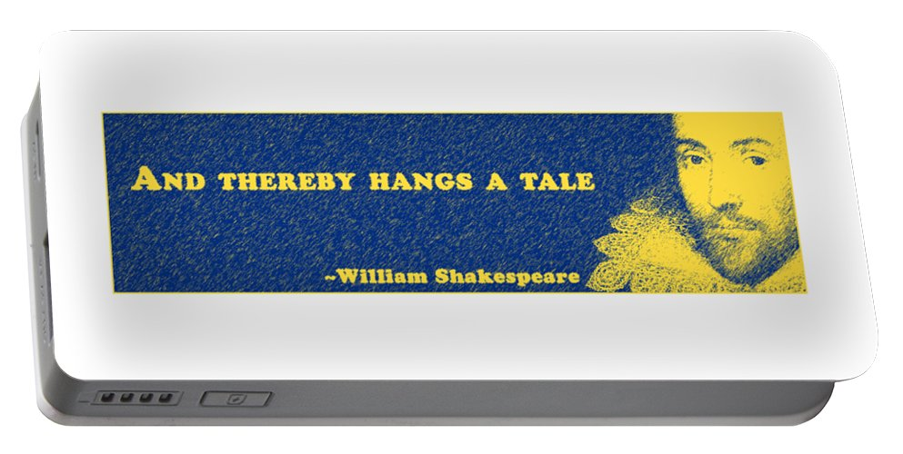 And Portable Battery Charger featuring the digital art And Thereby Hangs A Tale #shakespeare #shakespearequote 4 by TintoDesigns