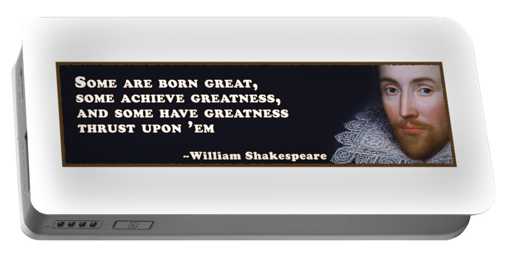 Some Portable Battery Charger featuring the digital art Some Are Born Great #shakespeare #shakespearequote by TintoDesigns