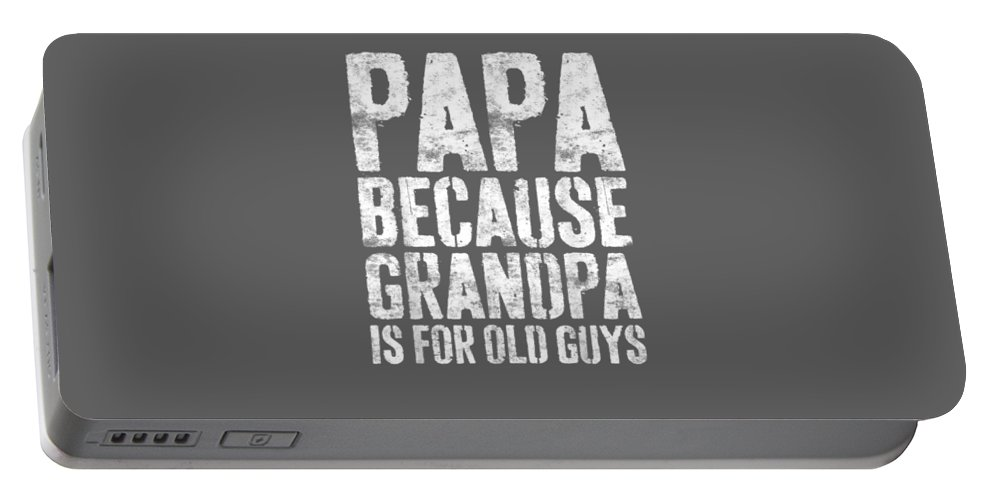 men's Novelty T-shirts Portable Battery Charger featuring the digital art Mens Papa Because Grandpa Is For Old Guys Tshirt Fathers Day Tshirt by Do David