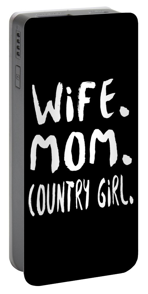 Mom Portable Battery Charger featuring the digital art Wife Mom Country Girl by Passion Loft