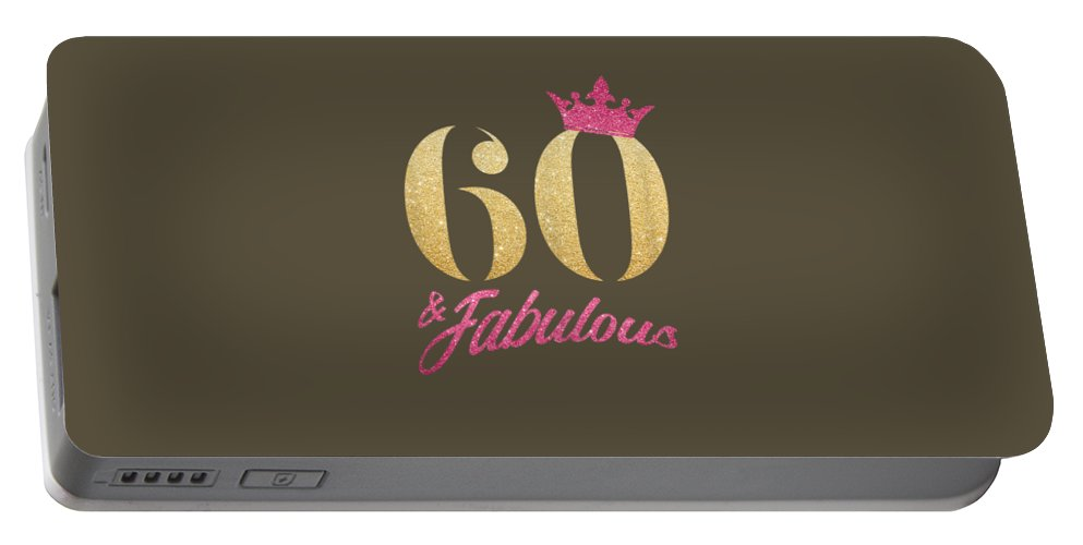 women's Shops Portable Battery Charger featuring the digital art Womens 60 And Fabulous - 60th Birthday 1959 60 Years Gift T-shirt by Do David