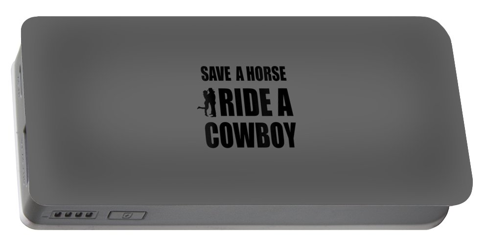 Portable Battery Charger featuring the digital art Womens Save A Horse Ride A Cowboy Graphic Design Cute Funny V-neck T-shirt by Do David