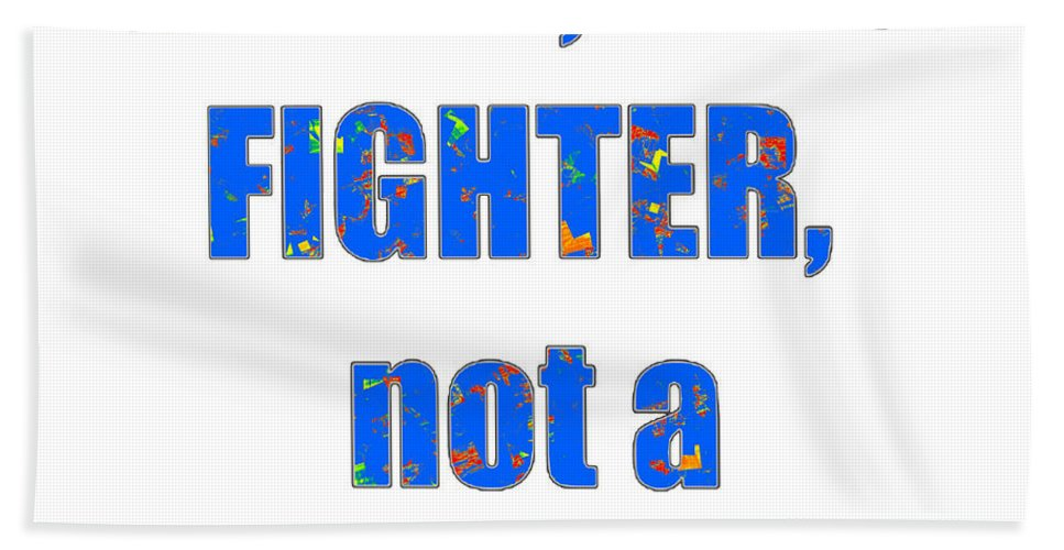 Fighter Beach Towel featuring the mixed media Fighter Life Widom Quote Words Script Signature  Art Navinjoshi Artist Created Images Textures Pa by Navin Joshi