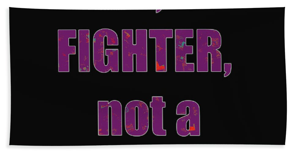 Fighter Beach Towel featuring the photograph Fighter Life Widom Quote Words Script Signature  Art Navinjoshi Artist Created Images Textures Pa by Navin Joshi