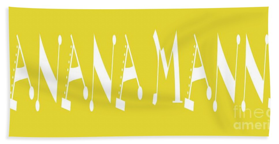 Banana Manna - Yellow - Color - Letter Art Beach Towel featuring the digital art Banana Manna - Yellow - Color - Letter Art by Barbara Griffin