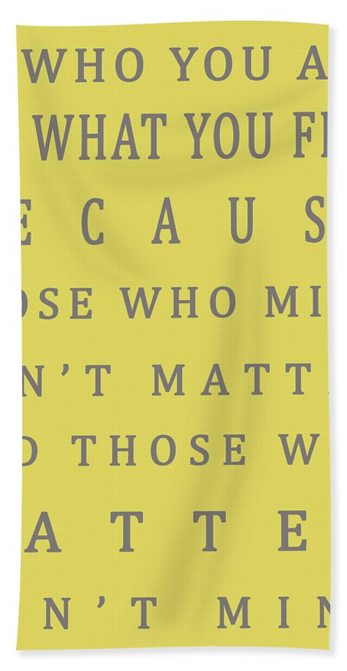 Be Who You Are Beach Towel featuring the photograph Be Who You Are - Dr Seuss by Georgia Fowler