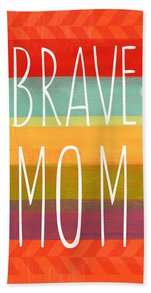 Brave Mom Beach Towel featuring the painting Brave Mom - Colorful Greeting Card by Linda Woods