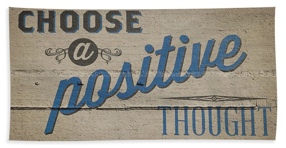 Billboard Beach Towel featuring the photograph Choose A Positive Thought by Scott Norris