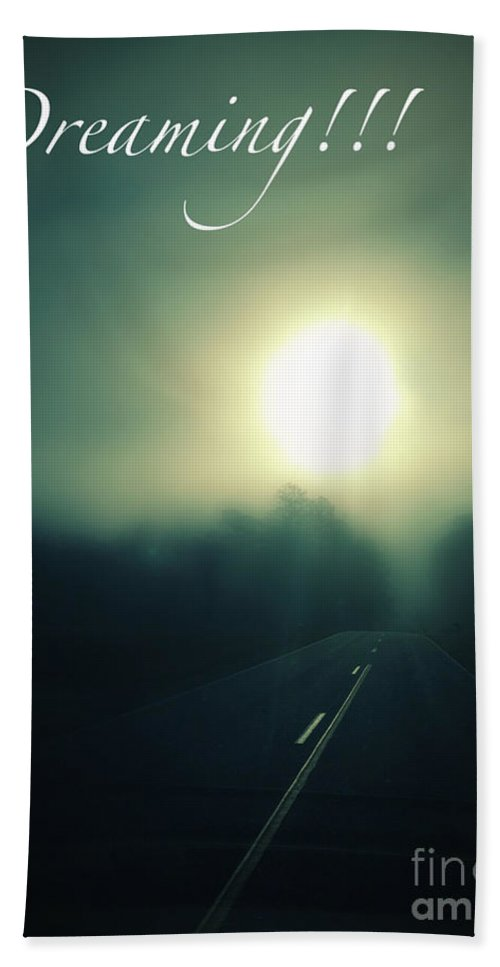 Dreams Dreaming Home Road Roads Paths Path Fate Highway Foggy Morning Sunny Day Dreaming Hope Love Appreciation Beach Towel featuring the photograph Dreaming by Lisa Stanley