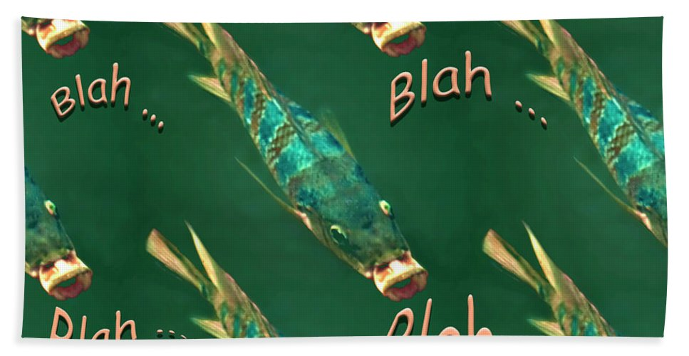 Fish Beach Towel featuring the digital art Fish Say Blah Blah Blah by Carolyn Marshall
