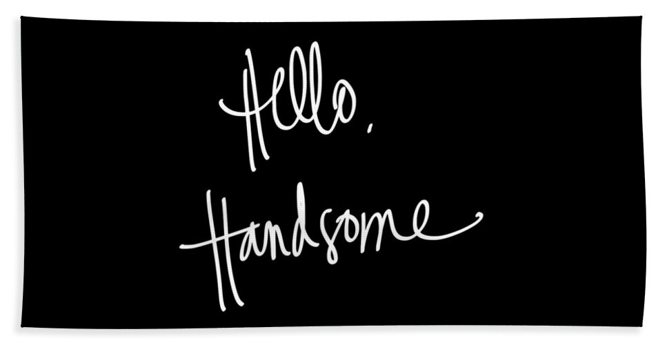 Hello Beach Towel featuring the digital art Hello Handsome by South Social Studio